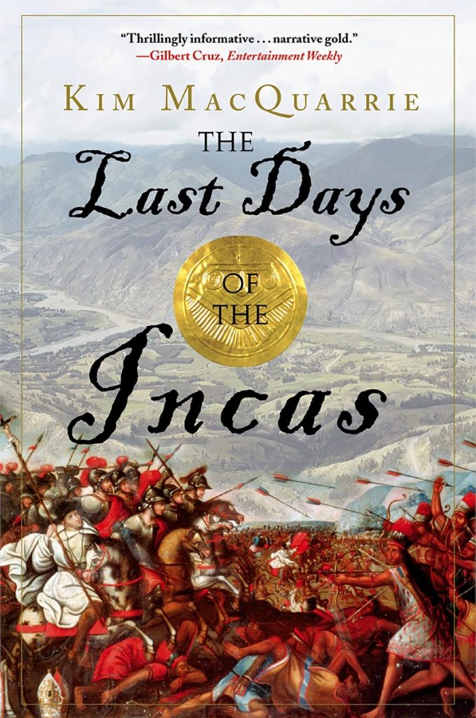 Cover art for the book The Last Days of the Incas depicts a military clash between the Inca army and the Spanish conquistadors with the Sacred Valley in the background.