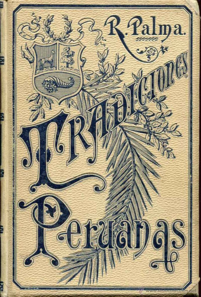 """Classic cover art for Peruvian author Ricardo Palma's """"Peruvian Traditions"""" with a leathery off-white cover and black classical lettering and Peru's coat of arms."""